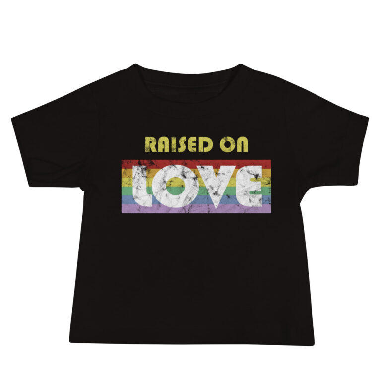 Raised on Love LGBTQ Pride Infant Tshirt