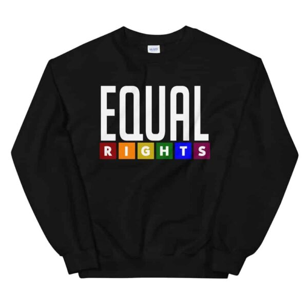 Equal Rights LGBTQ Sweatshirt Black