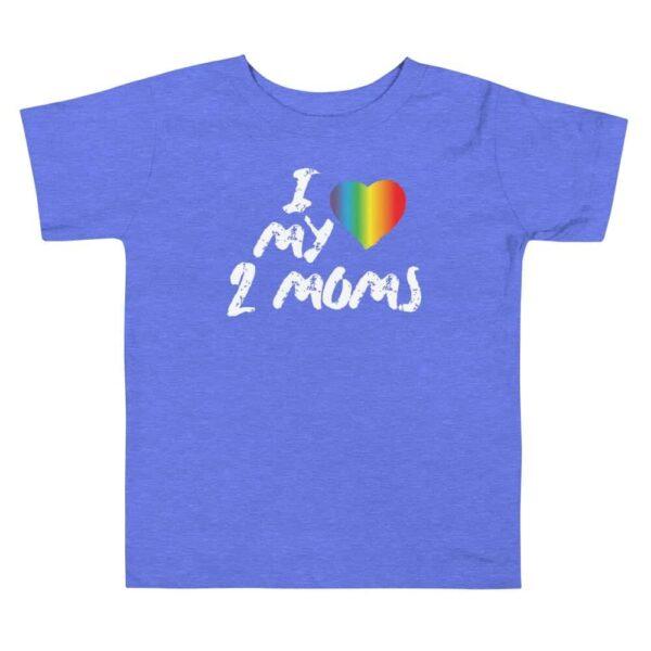 I Love My 2 Moms Pride Toddler Tshirt