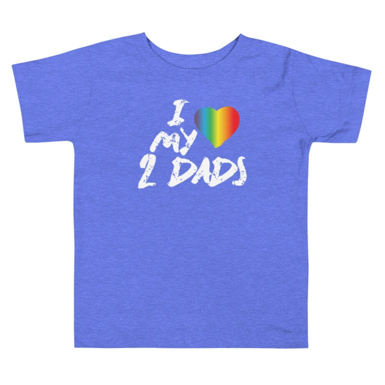 I Love My 2 Dads Pride Toddler Tshirt