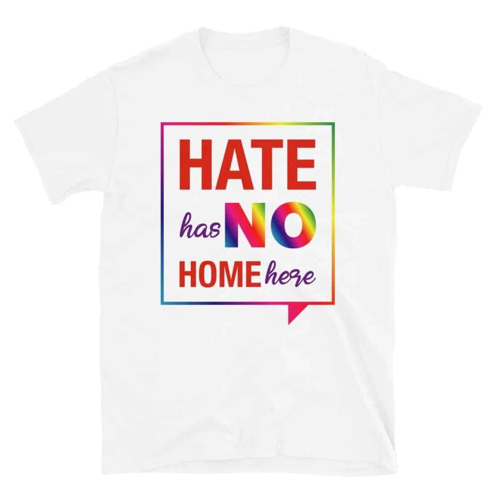 Hate Has No Home Here LGBTQ Pride Tshirt