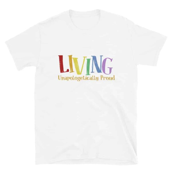 LGBT Living Unapologetically Proud Pride Tshirt