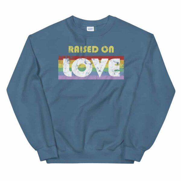 Raised on Love LGBT Pride Sweatshirt