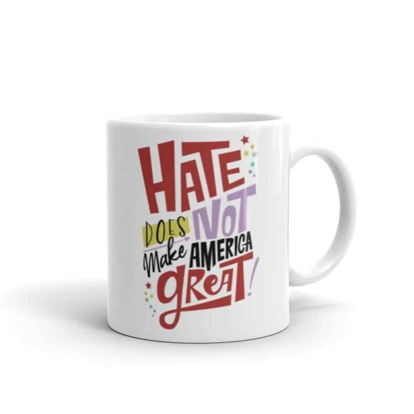 Hate Does NOT Make America Great Pride LGBTQ Coffee Mug