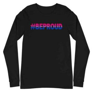 Bi Pride Be Proud Long Sleeve Tshirt