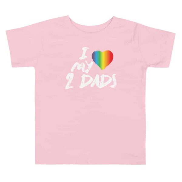 I Love My 2 Dads LGBT Pride Toddler Tshirt