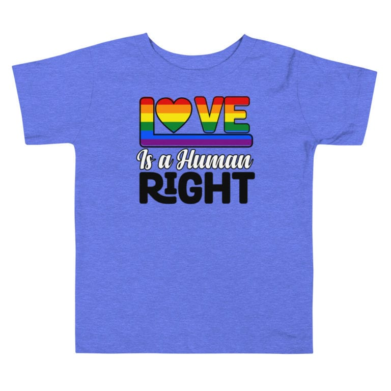 Love Is A Human Right Toddler Gay Pride Tshirt