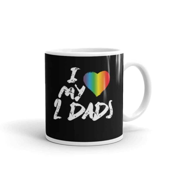 I Love My 2 Dads Pride LGBTQ Coffee Mug