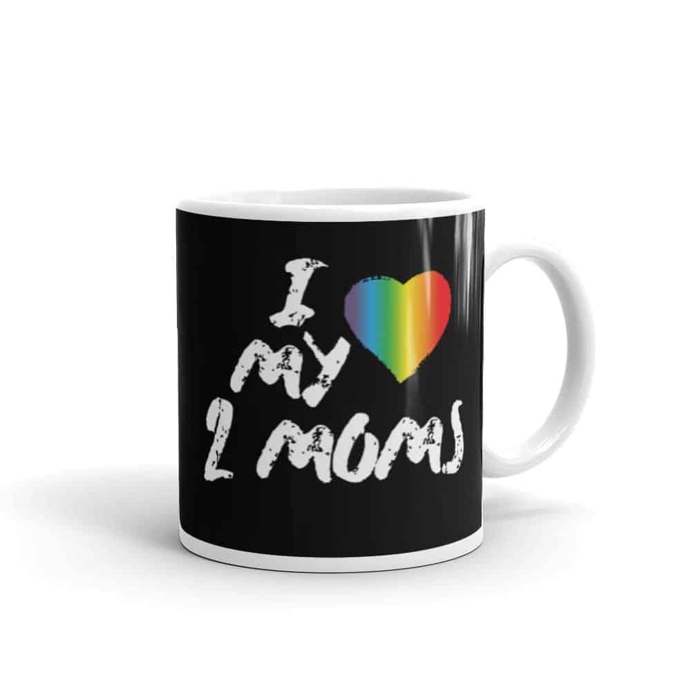 I Love My Two Moms Pride LGBTQ Coffee Mug