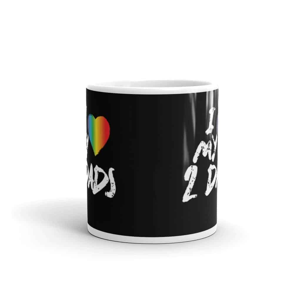 I Love My 2 Dads Pride LGBT Coffee Mug