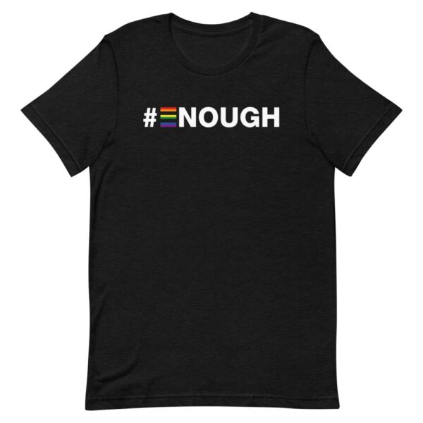 #Enough Gay Pride Tshirt