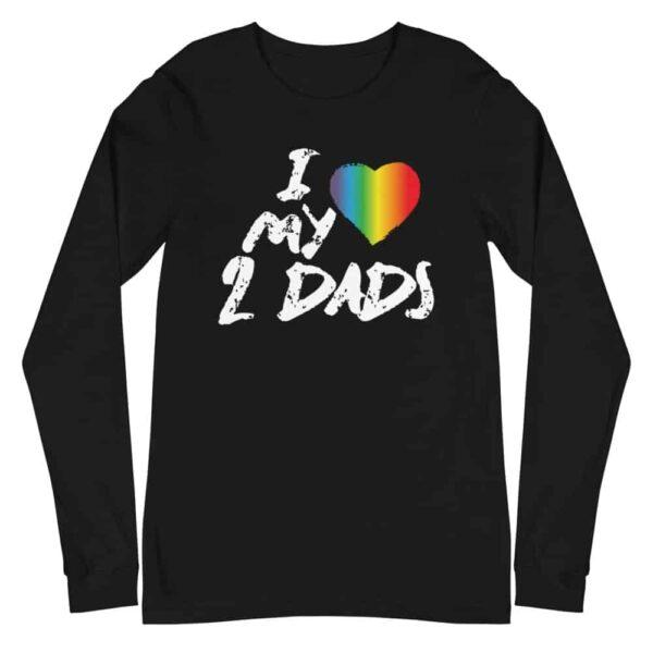 LGBTQ Love My 2 Dads Pride Long Sleeve Tshirt