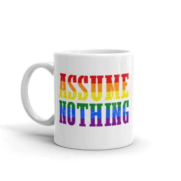 Assume Nothing Gay Pride Coffee Mug