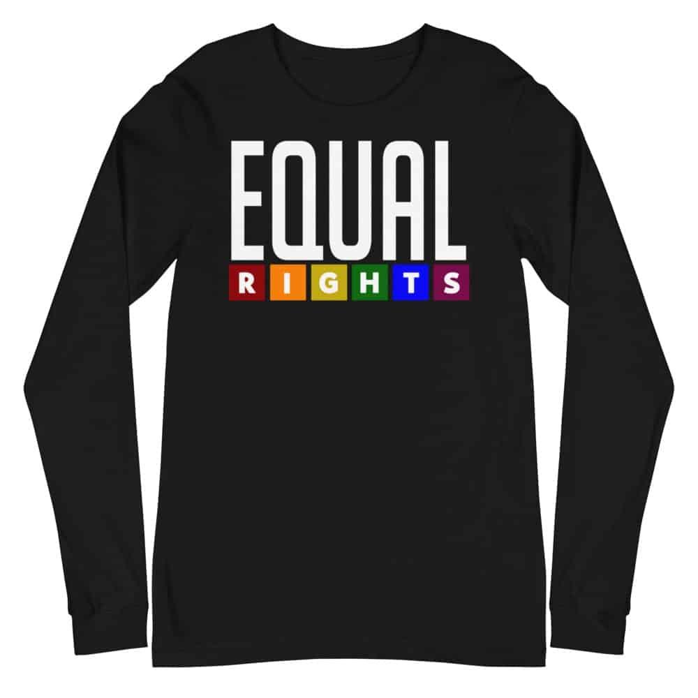 EQUAL Rights LGBTQ Long Sleeve Tshirt Black